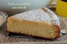 Torta cotta in padella panna e limoncello